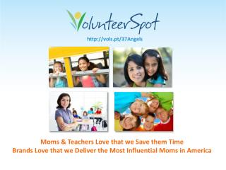 Moms & Teachers Love that we Save them Time Brands Love that we  Deliver the Most Influential Moms in America