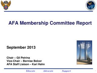 AFA Membership Committee Report September 2013 Chair – Gil Petrina Vice-Chair – Bernise Belcer AFA Staff Liaison – Kari