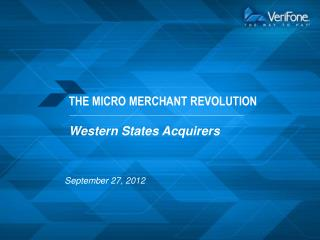 THE MICRO MERCHANT REVOLUTION Western States Acquirers