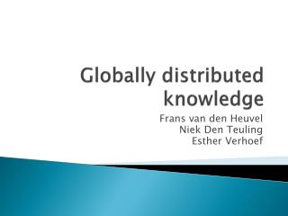Globally distributed knowledge