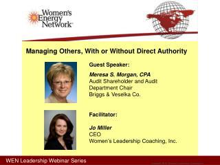 Guest Speaker:  Meresa S. Morgan, CPA Audit Shareholder and Audit  Department Chair Briggs & Veselka Co.