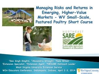 Managing Risks and Returns in Emerging, Higher-Value Markets  -  WV  Small-Scale, Pastured  Poultry Short Course