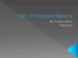 No. 31 Hair and Beauty