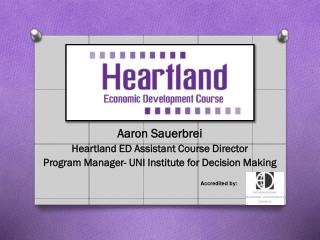 Aaron Sauerbrei Heartland ED Assistant Course Director Program Manager- UNI Institute for Decision Making