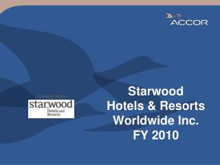 Starwood Hotels & Resorts Worldwide Inc. FY 2010