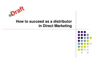 How to succeed as a distributor in Direct Marketing