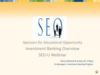 Sponsors for Educational Opportunity Investment Banking Overview  SEO-U Webinar