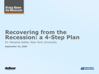Recovering from the Recession: a 4-Step Plan Dr. Marjorie Kalter, New York University September 23, 2009