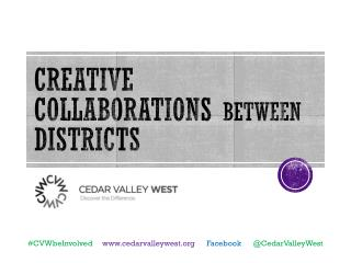 Creative Collaborations  between  Districts