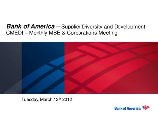 Bank of America  –  Supplier Diversity and Development CMEDI – Monthly MBE & Corporations Meeting