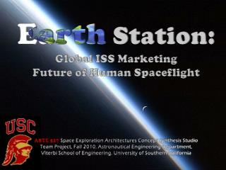 Earth  Station:  Global ISS Marketing Future of Human  Spaceflight