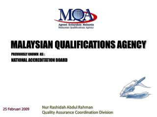MALAYSIAN QUALIFICATIONS  AGENCY PREVIOUSLY KNOWN  AS :            NATIONAL ACCREDITATION BOARD