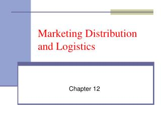 Marketing Distribution and Logistics