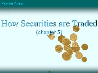 How Securities are Traded (chapter  5)