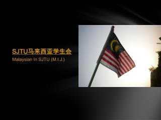 Malaysian In SJTU (M.I.J.)