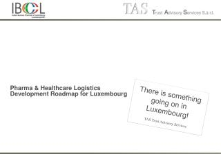 Pharma  & Healthcare Logistics Development Roadmap for Luxembourg