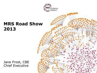 MRS Road Show 2013