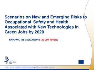 Scenarios on New and Emerging Risks to  Occupational   Safety and Health Associated with  New  Technologies in Green Jo