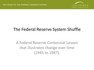 The Federal Reserve System Shuffle