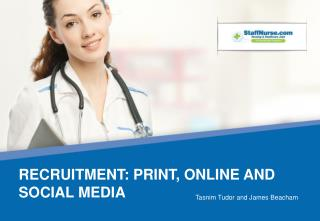 Recruitment: Print, online and Social media