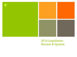 2014 Legislative  Review & Update