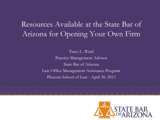 Resources Available at the State Bar of Arizona for Opening Your Own Firm