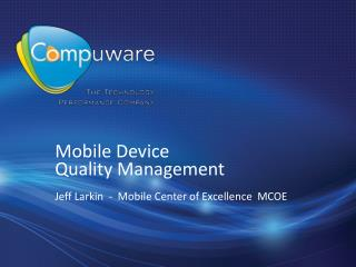 Mobile  Device  Quality  Management