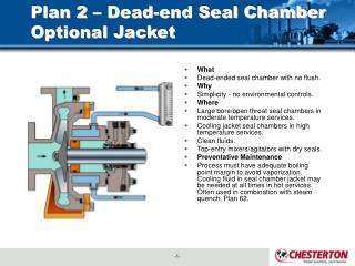 plan 2   dead-end seal chamber optional jacket