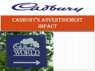 CADBURY'S ADVERTISEMENT IMPACT