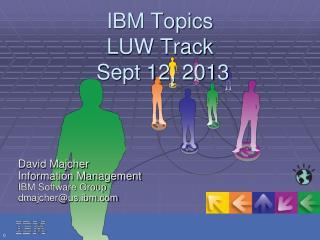 IBM Topics LUW Track  Sept 12, 2013