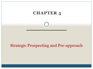 Strategic Prospecting  and Pre-approach