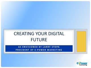 Creating Your Digital  Future