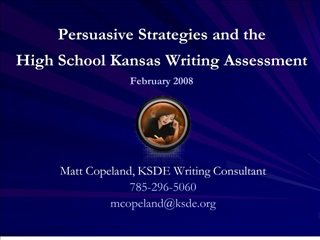 persuasive strategies and the  high school kansas writing assessment february 2008