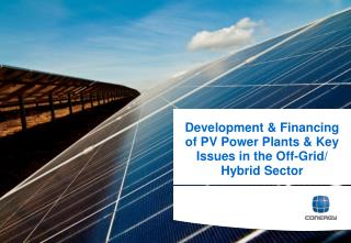 Development & Financing of PV Power Plants & Key Issues in the Off-Grid/ Hybrid Sector