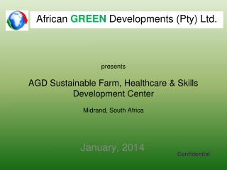 presents AGD Sustainable Farm, Healthcare & Skills Development Center Midrand , South Africa
