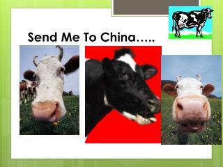 Send Me To China…..