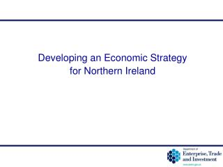 Developing an Economic Strategy  for Northern Ireland