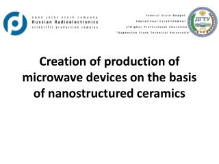 Creation of production of microwave devices on the basis of nanostructured ceramics