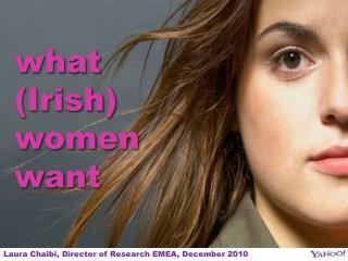 what (Irish)  women want