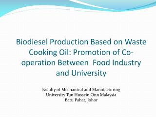 Biodiesel Production Based on Waste Cooking Oil : Promotion of Co-operation Between  Food Industry and University