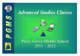 Advanced Studies Classes Piney  Grove Middle School 2011  –  2012