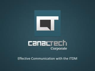 Effective Communication with the ITDM