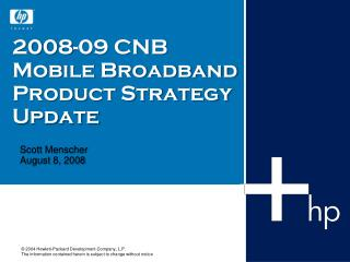 2008-09  CNB Mobile Broadband  Product Strategy Update