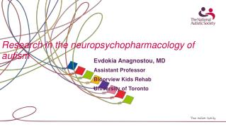 research in the neuropsychopharmacology of autism