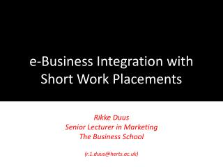 e-Business Integration with Short Work Placements
