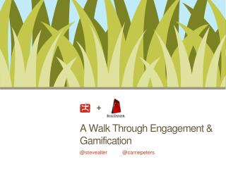 A Walk Through Engagement & Gamification