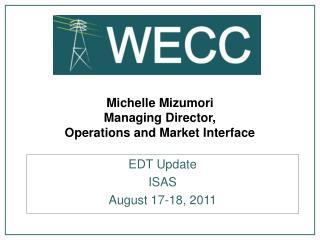 Michelle Mizumori Managing Director,  Operations and Market Interface