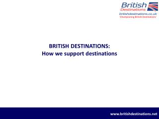 BRITISH DESTINATIONS: How we support destinations
