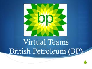 Virtual Teams British Petroleum (BP)