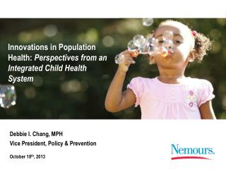 Innovations in Population Health:  Perspectives from an Integrated Child Health System